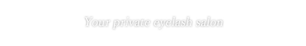 Your private eyelash salon.